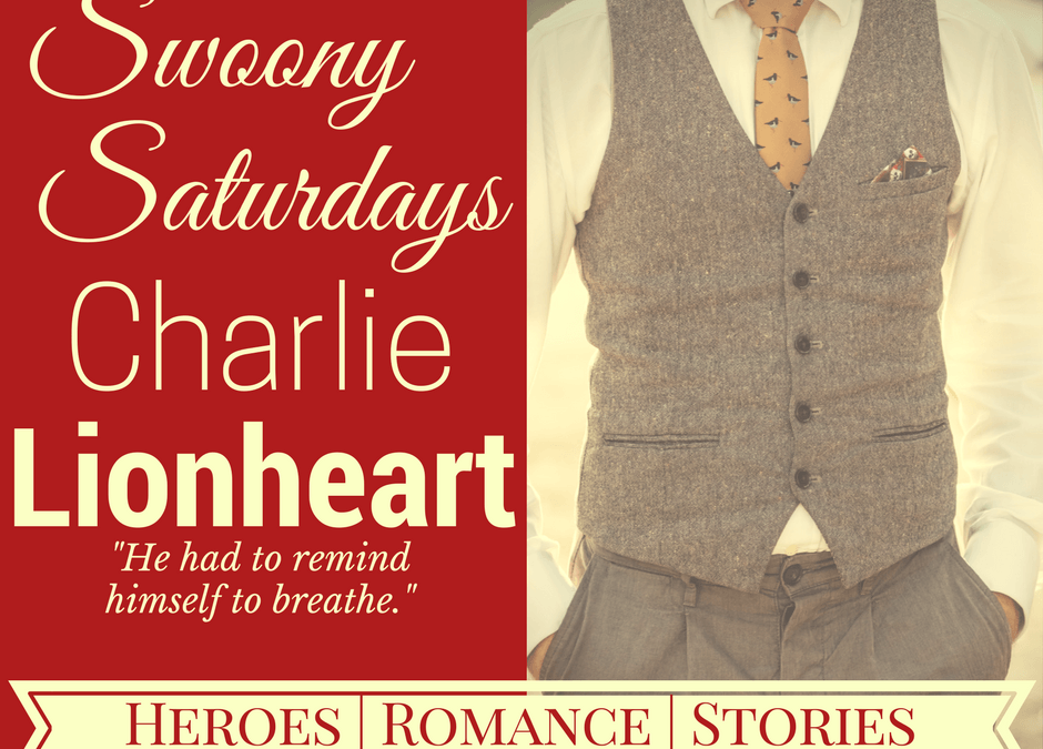 Swoony Saturdays – Charlie Lionheart