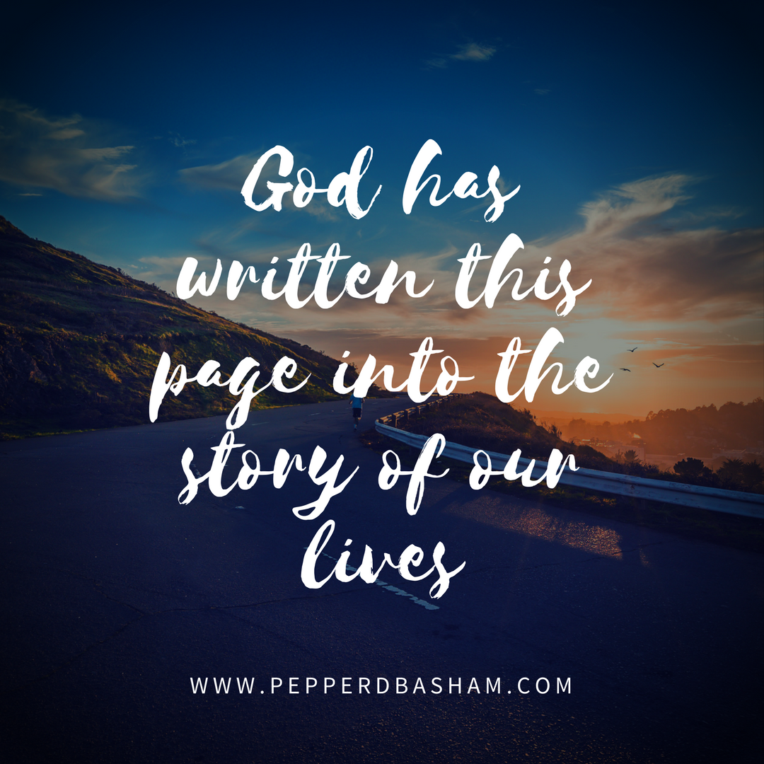 God has written this page into the story of our lives